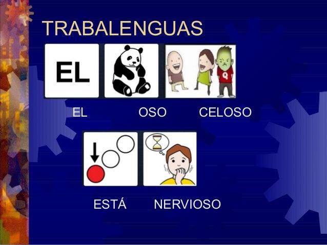 TRABALENGUAS EL OSO CELOSO ESTÁ NERVIOSO