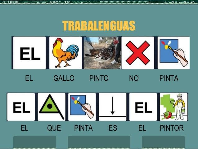 TRABALENGUAS EL GALLO PINTO NO PINTA EL QUE PINTA ES EL PINTOR