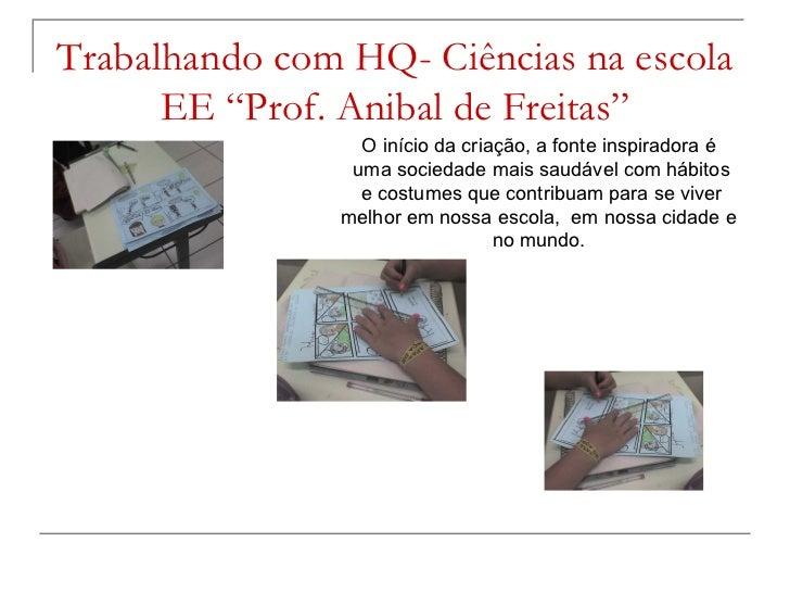 """Trabalhando com HQ- Ciências na escola EE """"Prof. Anibal de Freitas"""" O início da criação, a fonte inspiradora é  uma socied..."""