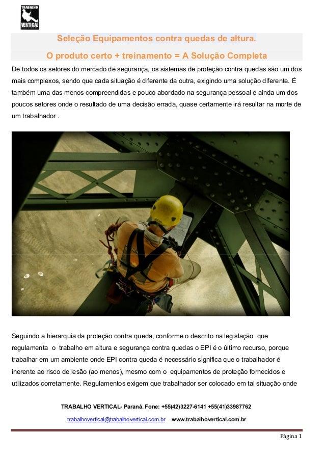 TRABALHO VERTICAL- Paraná. Fone: +55(42)3227-6141 +55(41)33987762 trabalhovertical@trabalhovertical.com.br - www.trabalhov...