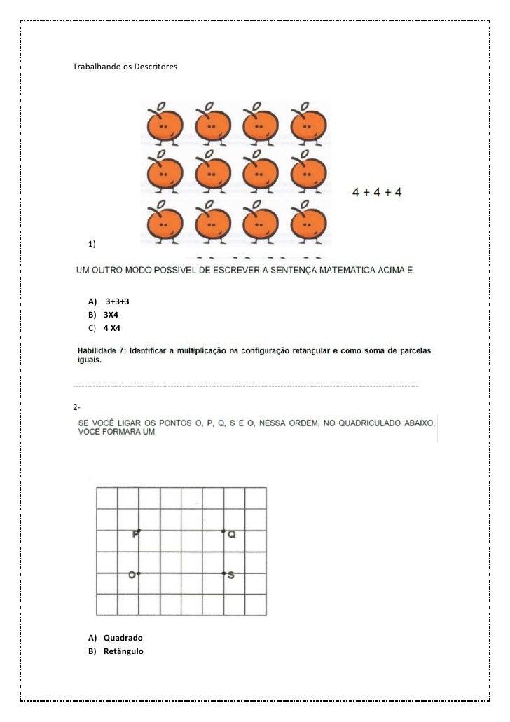 Trabalhando os Descritores     1)     A) 3+3+3     B) 3X4     C) 4 X4-----------------------------------------------------...
