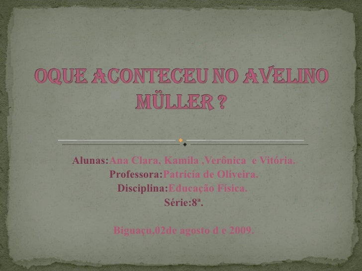 Alunas: Ana Clara, Kamila ,Verônica  e Vitória. Professora: Patrícia de Oliveira. Disciplina: Educação Física.  Série:8ª. ...