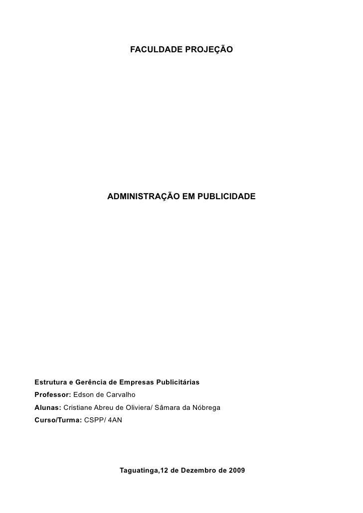 FACULDADE PROJEÇÃO                          ADMINISTRAÇÃO EM PUBLICIDADE     Estrutura e Gerência de Empresas Publicitária...