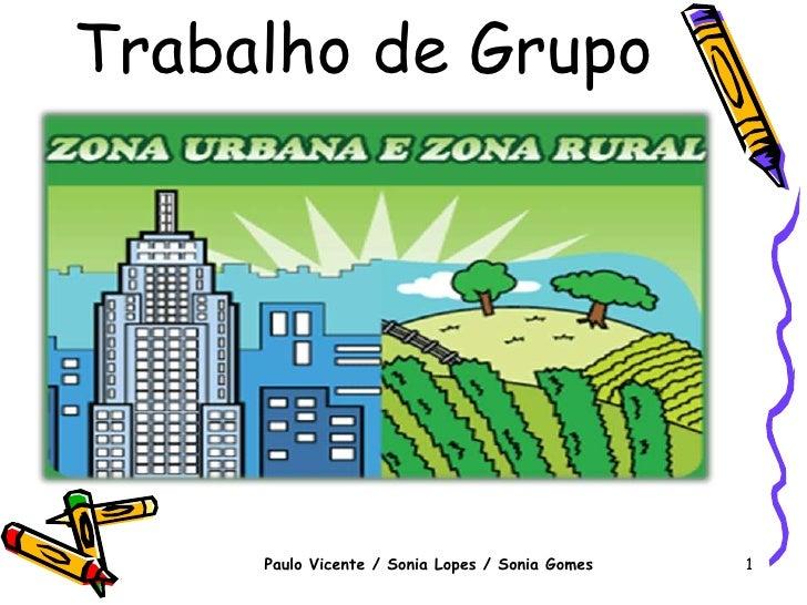 Trabalho de Grupo<br />Paulo Vicente / Sonia Lopes / Sonia Gomes<br />1<br />