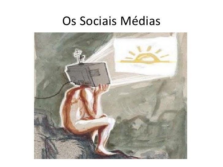 Os Sociais Médias