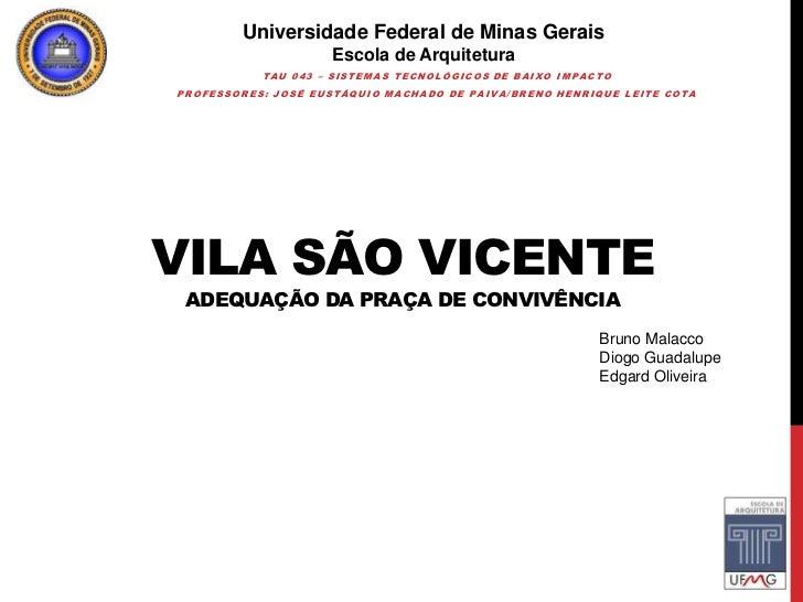 Universidade Federal de Minas Gerais                    Escola de Arquitetura           TAU 043 – SISTEMAS TECNOLÓGICOS DE...