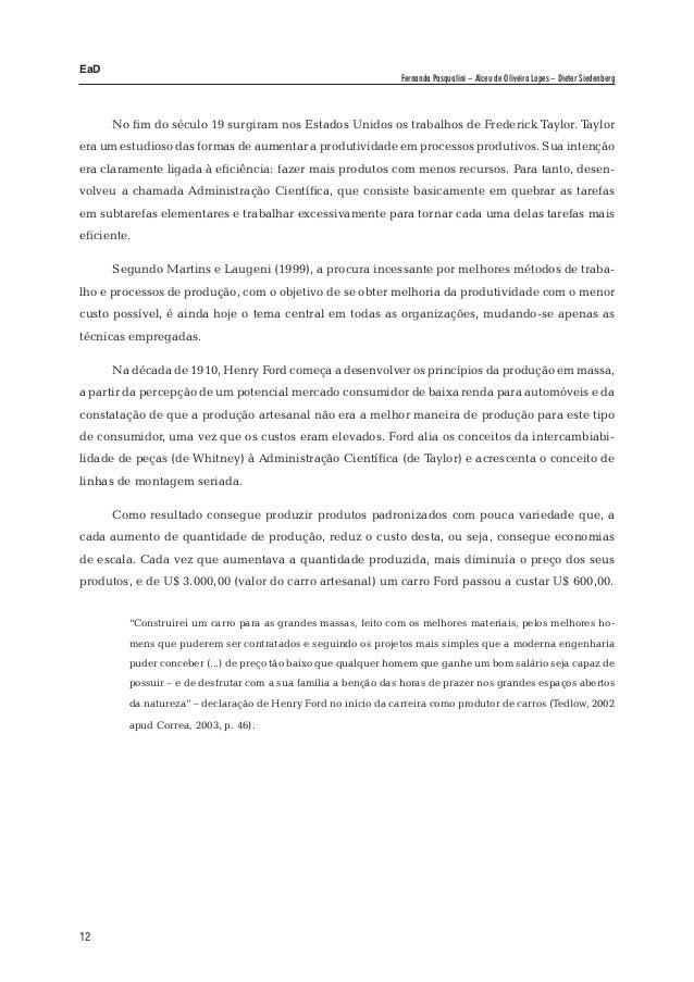 524112581 EaD Fernanda Pasqualini – Alceu de Oliveira Lopes – Dieter Siedenberg No  fim do século 19 surgiram nos Estados Unidos os trabalhos de Frederick  Taylor.