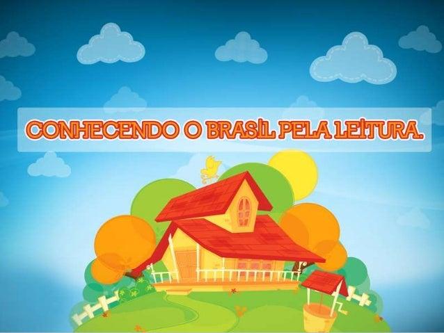CULTURA BRASILEIRA - Conhecendo o Brasil pela leitura.