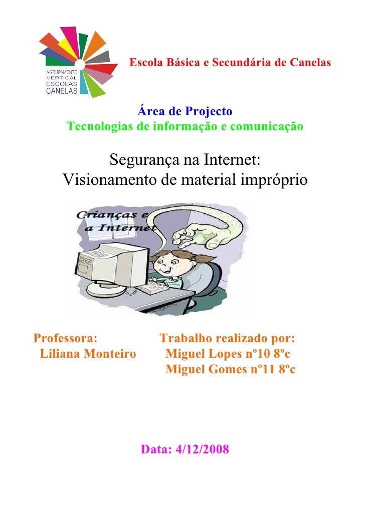 Escola Básica e Secundária de Canelas                     Área de Projecto      Tecnologias de informação e comunicação   ...