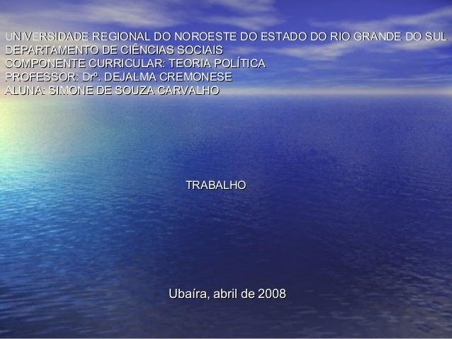 UNIVERSIDADE REGIONAL DO NOROESTE DO ESTADO DO RIO GRANDE DO SULUNIVERSIDADE REGIONAL DO NOROESTE DO ESTADO DO RIO GRANDE ...
