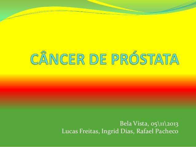 Bela Vista, 05112013 Lucas Freitas, Ingrid Dias, Rafael Pacheco