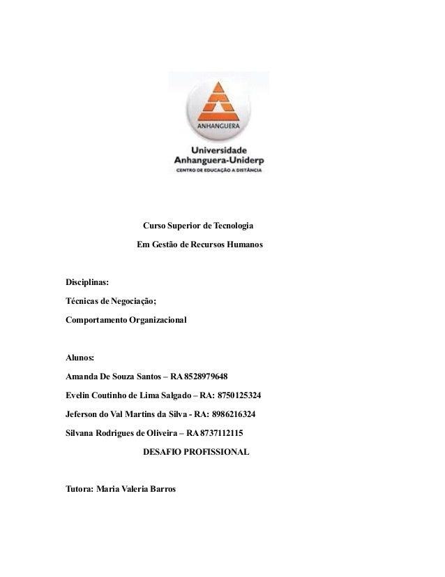 Curso Superior de Tecnologia Em Gestão de Recursos Humanos Disciplinas: Técnicas de Negociação; Comportamento Organizacion...