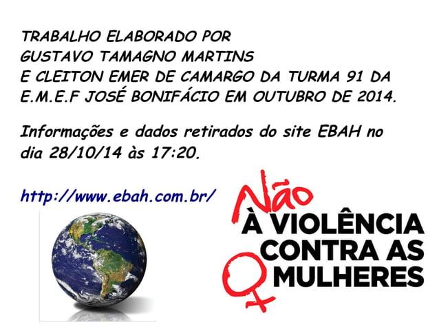 TRABALHO ELABORADO POR  GUSTAVO TAMAGNO MARTINS  E CLEITON EMER DE CAMARGO DA TURMA 91 DA  E.M.E.F JOSÉ BONIFÁCIO EM OUTUB...