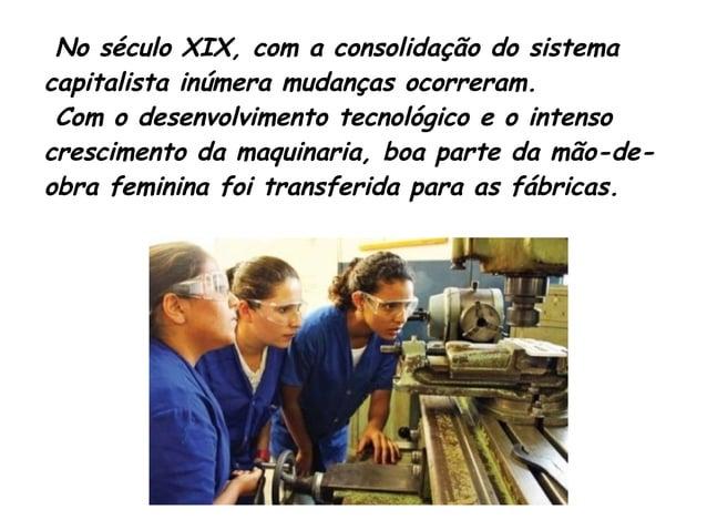 No século XIX, com a consolidação do sistema  capitalista inúmera mudanças ocorreram.  Com o desenvolvimento tecnológico e...