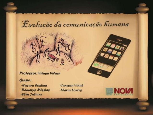 O desenvolvimento da comunicação surgiu com os primatas e vem se desenvolvendo até os dias de hoje. A comunicação pode ser...