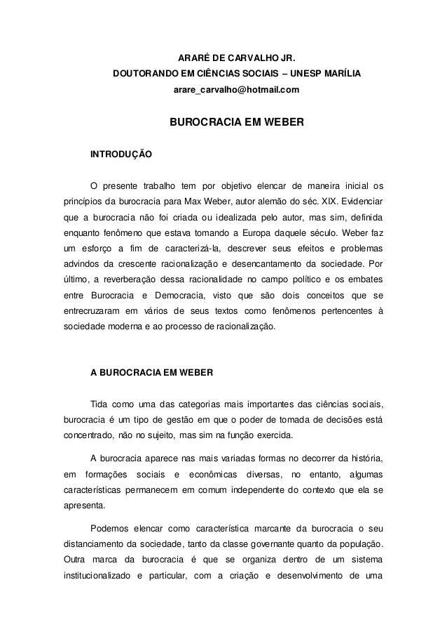 ARARÉ DE CARVALHO JR. DOUTORANDO EM CIÊNCIAS SOCIAIS – UNESP MARÍLIA arare_carvalho@hotmail.com BUROCRACIA EM WEBER INTROD...