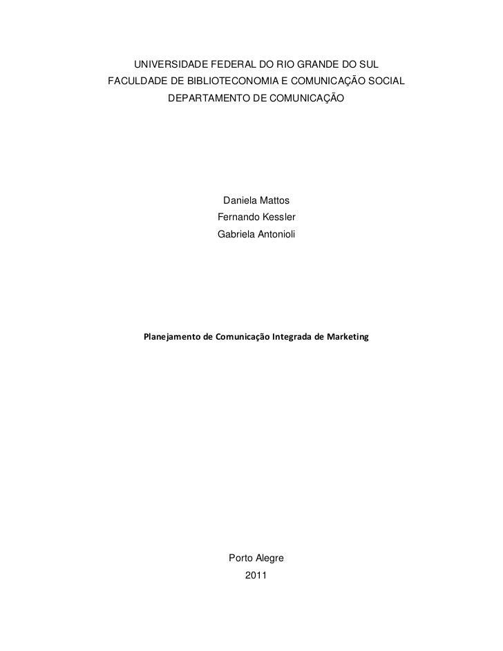 UNIVERSIDADE FEDERAL DO RIO GRANDE DO SULFACULDADE DE BIBLIOTECONOMIA E COMUNICAÇÃO SOCIAL          DEPARTAMENTO DE COMUNI...
