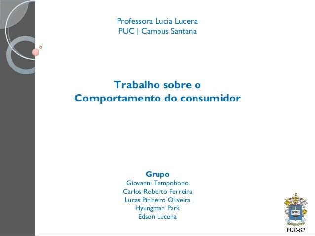 GrupoGiovanni TempobonoCarlos Roberto FerreiraLucas Pinheiro OliveiraHyungman ParkEdson LucenaProfessora Lucia LucenaPUC |...