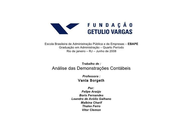Escola Brasileira de Administração Pública e de Empresas –  EBAPE Graduação em Administração – Quarto Período Rio de janei...