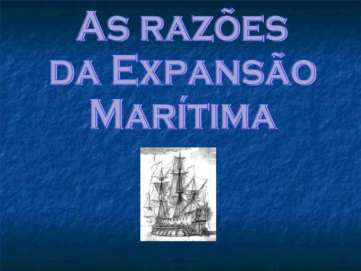 As razões  da Expansão  Marítima
