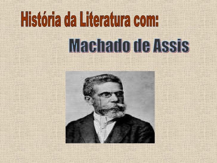 História da Literatura com: Machado de Assis