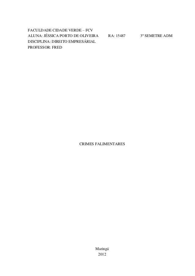 FACULDADE CIDADE VERDE – FCVALUNA: JÉSSICA PORTO DE OLIVEIRA    RA: 15487   3º SEMETRE ADMDISCIPLINA: DIREITO EMPRESÁRIALP...