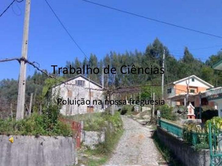 Trabalho de Ciências  Poluição na nossa freguesia