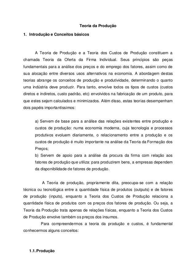 Teoria da Produção1. Introdução e Conceitos básicos      A Teoria de Produção e a Teoria dos Custos de Produção constituem...