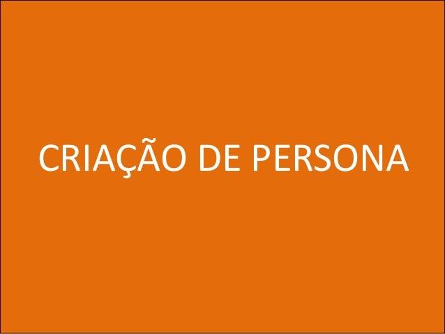 CRIAÇÃO DE PERSONA