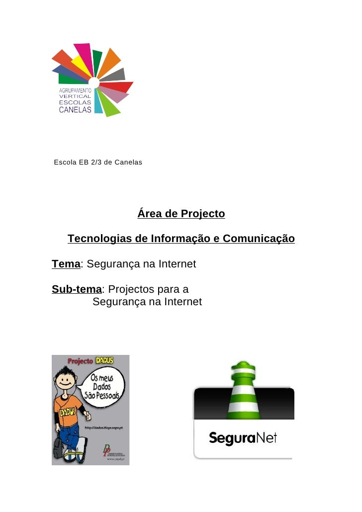Escola EB 2/3 de Canelas                           Área de Projecto     Tecnologias de Informação e Comunicação  Tema: Seg...