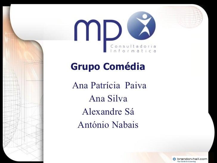 Grupo Comédia  Ana Patrícia  Paiva Ana Silva  Alexandre Sá  António Nabais