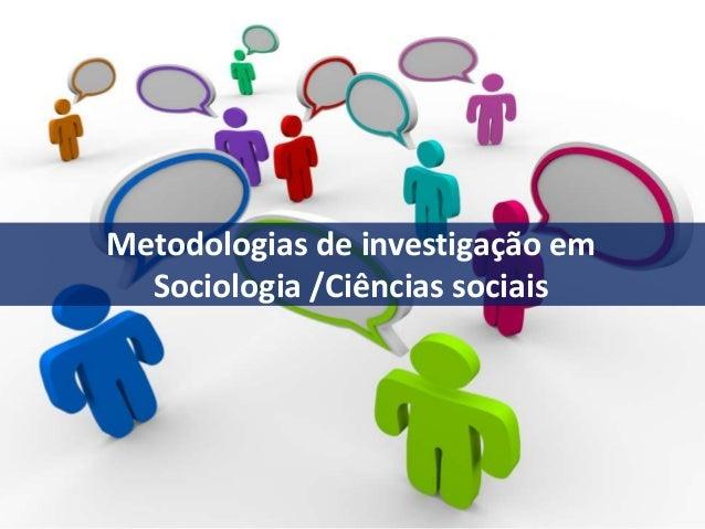 Metodologias de investigação em Sociologia /Ciências sociais