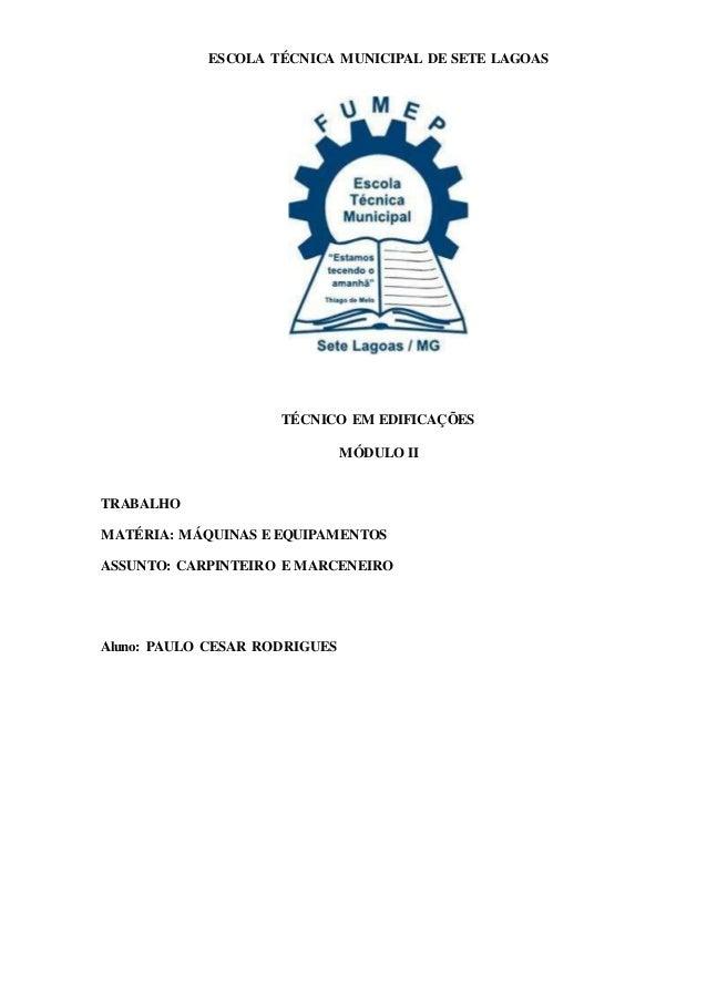 ESCOLA TÉCNICA MUNICIPAL DE SETE LAGOAS TÉCNICO EM EDIFICAÇÕES MÓDULO II TRABALHO MATÉRIA: MÁQUINAS E EQUIPAMENTOS ASSUNTO...