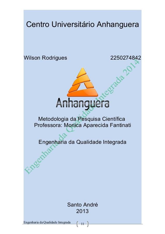 11 Centro Universitário Anhanguera Wilson Rodrigues 2250274842 Metodologia da Pesquisa Científica Professora: Monica Apare...