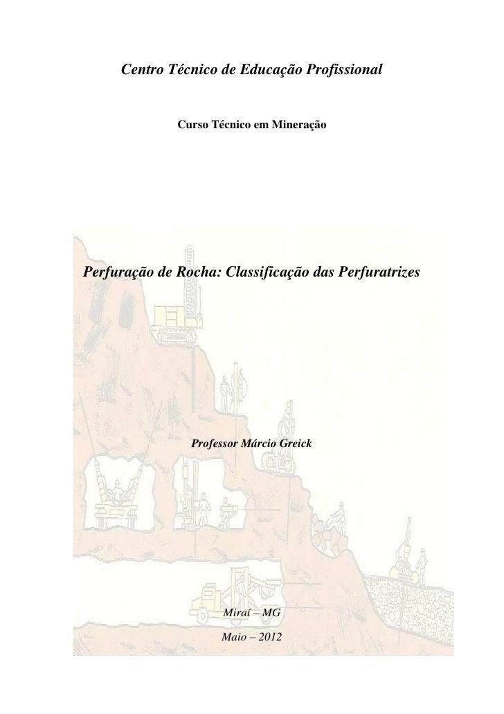 Centro Técnico de Educação Profissional              Curso Técnico em MineraçãoPerfuração de Rocha: Classificação das Perf...