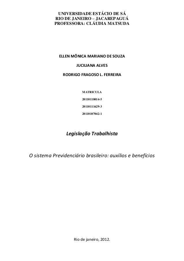 UNIVERSIDADE ESTÁCIO DE SÁ           RIO DE JANEIRO – JACAREPAGUÁ           PROFESSORA: CLÁUDIA MATSUDA             ELLEN ...