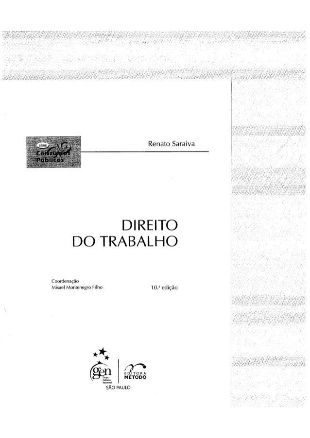 Renato Saraiva DIREITO DO TRABALHO Coordenação Miçaei Montenegro Filho 1 edição sÃO PAULO