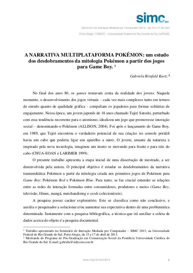 Seminário de Interação Mediada por Computador 2013 – de 15 a 17 de Abril                                      Porto Alegre...