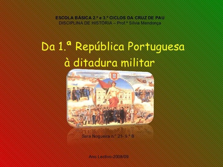 ESCOLA BÁSICA 2.º e 3.º CICLOS DA CRUZ DE PAU DISCIPLINA DE HISTÓRIA – Prof.ª Sílvia Mendonça Da 1.ª República Portuguesa ...