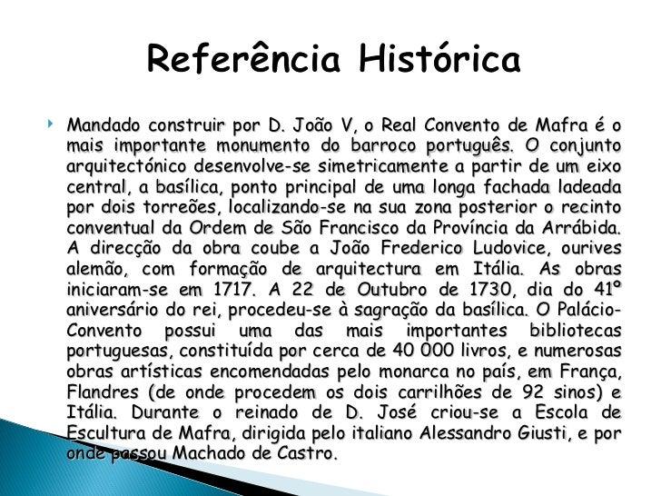 <ul><li>Mandado construir por D. João V, o Real Convento de Mafra é o mais importante monumento do barroco português. O co...