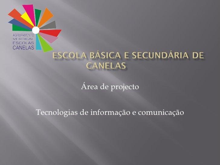 Área de projecto Tecnologias de informação e comunicação
