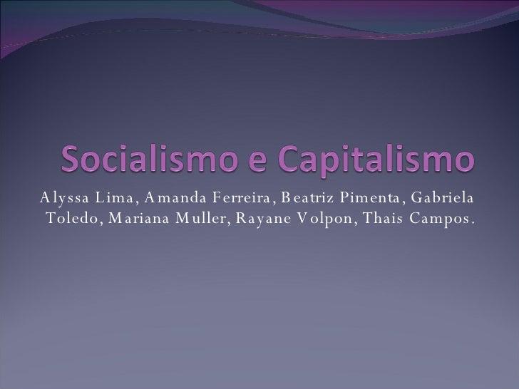 Alyssa Lima, Amanda Ferreira, Beatriz Pimenta, Gabriela Toledo, Mariana Muller, Rayane Volpon, Thais Campos.