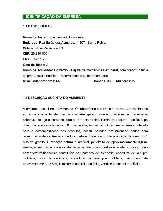 1 IDENTIFICAÇÃO DA EMPRESA 1.1 DADOS GERAIS Nome Fantasia: Supermercado Economia Endereço: Rua Barão dos Aymorés, nº 107 -...