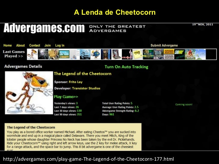 http://advergames.com/play-game-The-Legend-of-the-Cheetocorn-177.html A Lenda de Cheetocorn