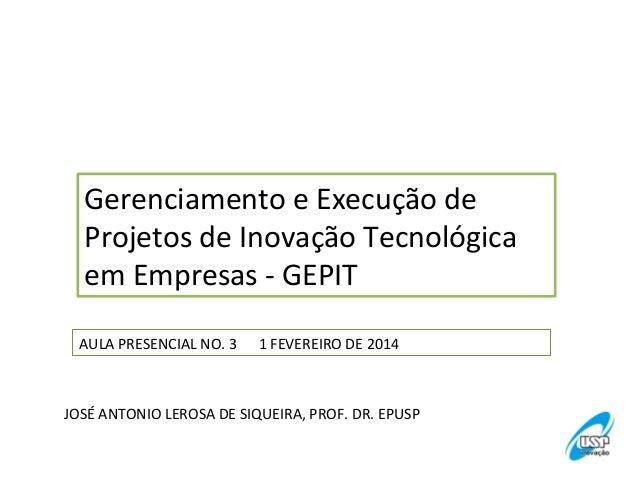 Gerenciamento  e  Execução  de   Projetos  de  Inovação  Tecnológica   em  Empresas  -‐  GEPIT   ...