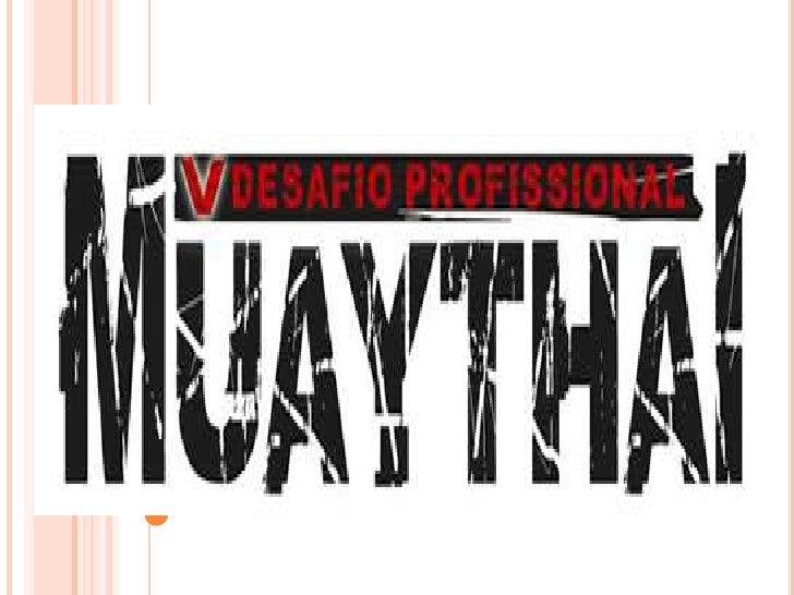 HISTÓRIA A história de Muay Thai caminha lado a lado com a  história do povo tailandês . O Muay Thai foi criado na Tailâ...