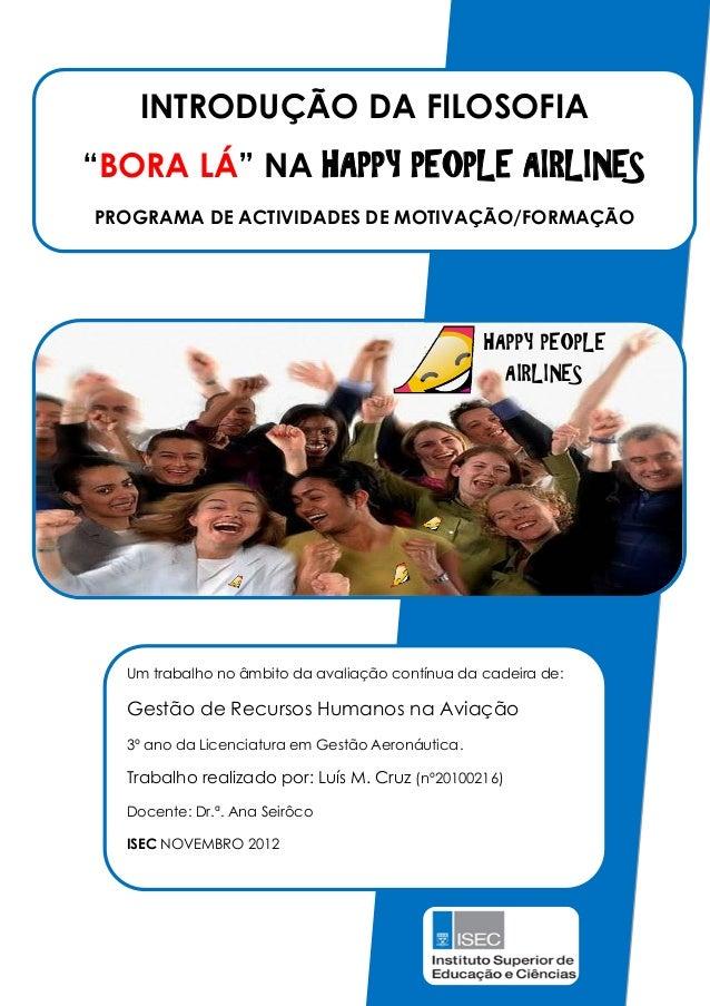 """INTRODUÇÃO DA FILOSOFIA""""BORA LÁ"""" NA HAPPY PEOPLE AIRLINESPROGRAMA DE ACTIVIDADES DE MOTIVAÇÃO/FORMAÇÃO                    ..."""