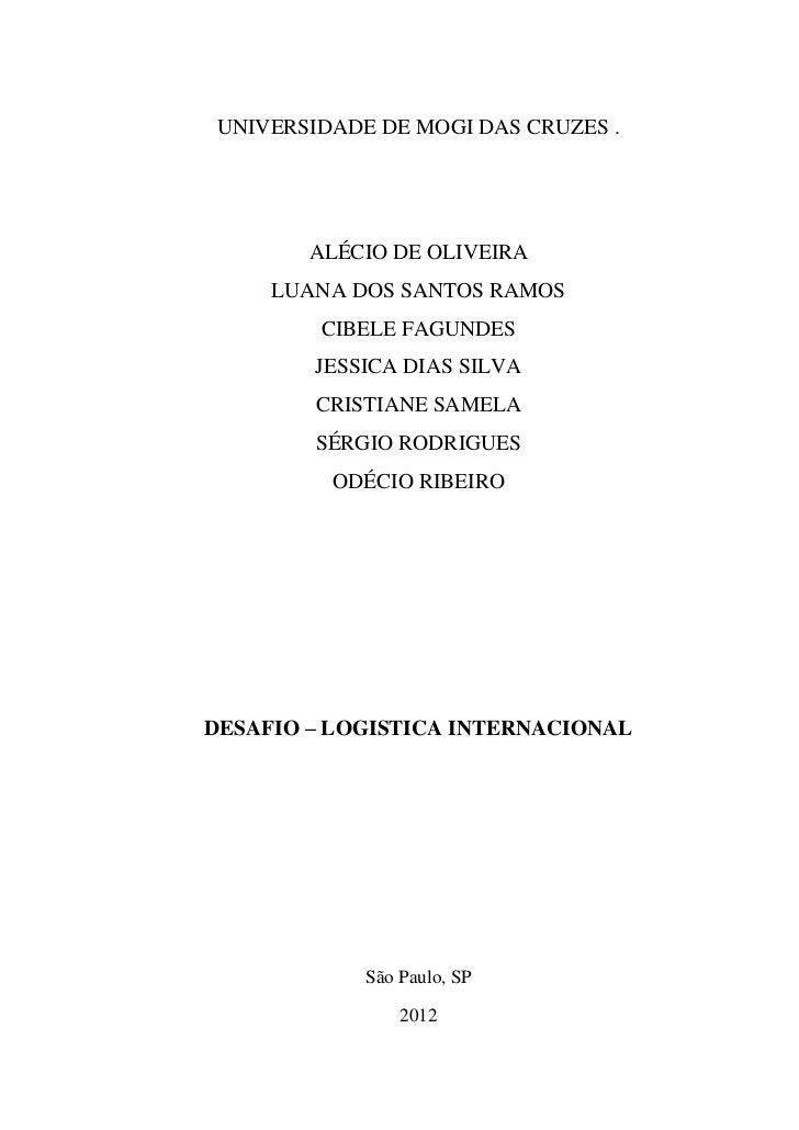 UNIVERSIDADE DE MOGI DAS CRUZES .        ALÉCIO DE OLIVEIRA     LUANA DOS SANTOS RAMOS         CIBELE FAGUNDES        JESS...