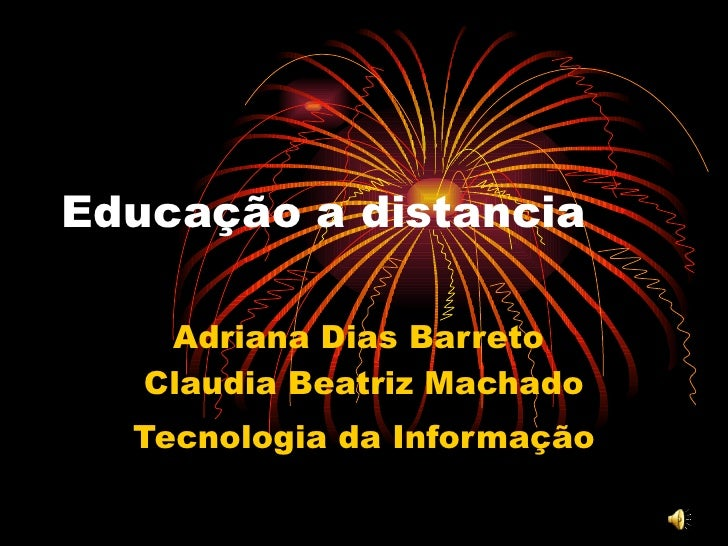 Educação a distancia Adriana Dias Barreto  Claudia Beatriz Machado Tecnologia da Informação