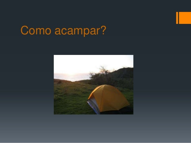 Como acampar?